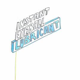 Instant Eyeball Lubricant, Version 1