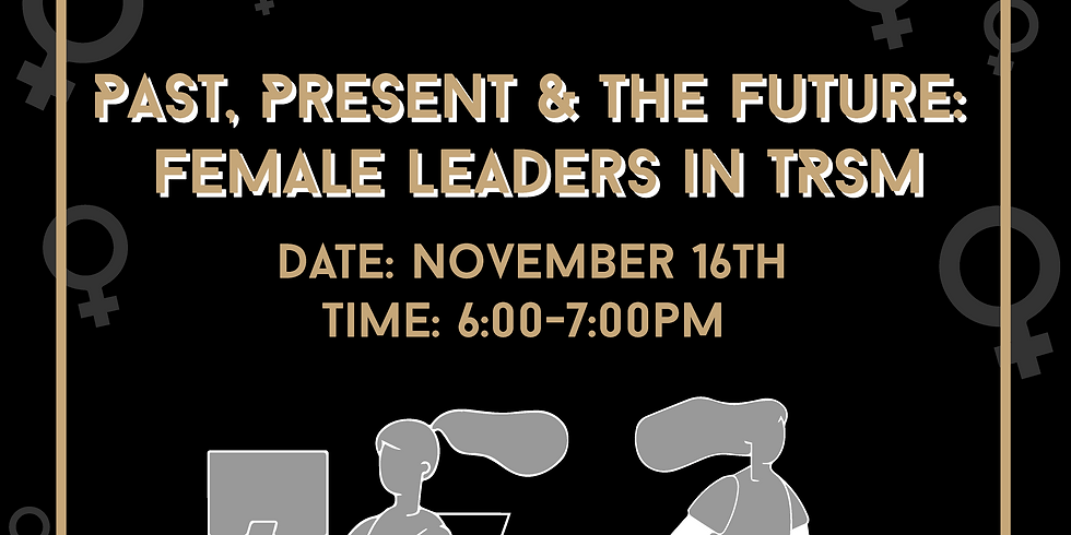 Past, Present & The Future: Female Leaders in TRSM