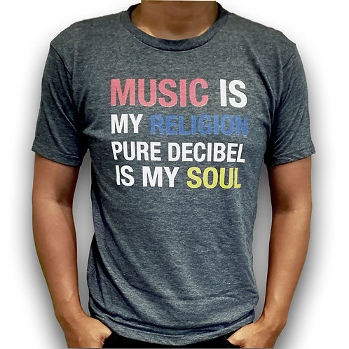 MUSIC IS MY RELIGION PURE DECIBEL IS MY SOUL
