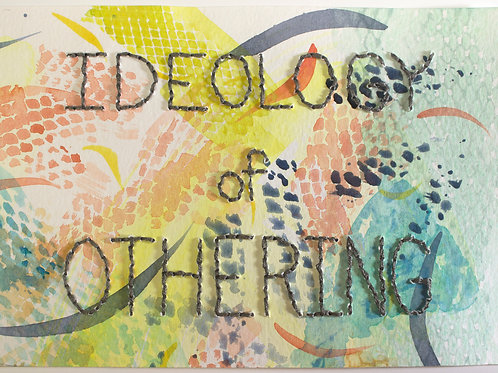 """""""Ideology of Othering"""" by Virginia Mahoney"""