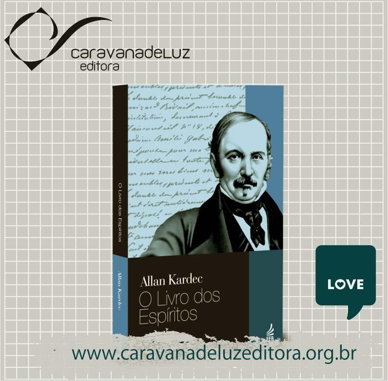 O Livro dos Espíritos - Allan Kardec - Editora FEB