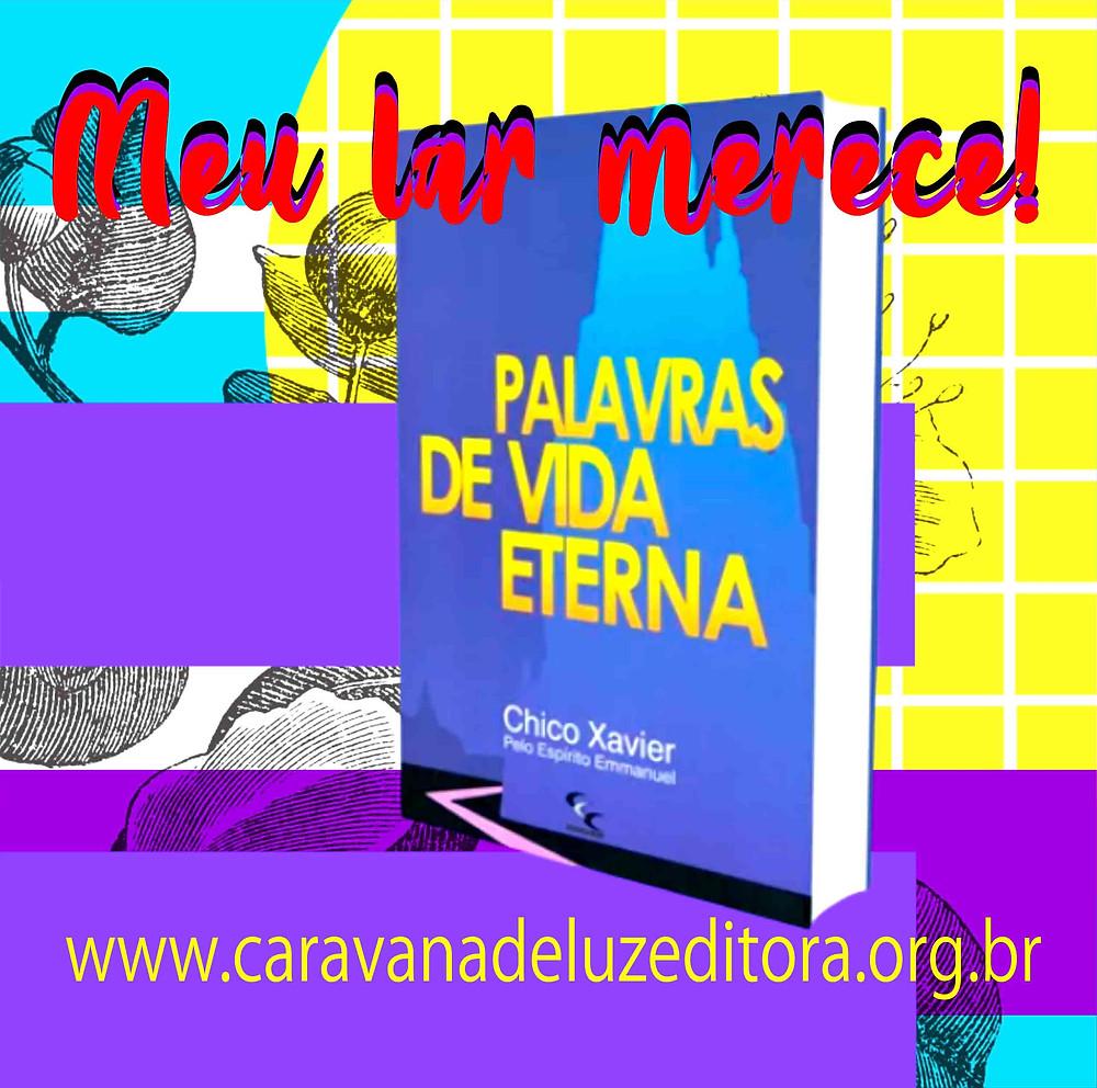 Palavras de Vida Eterna – Pelo Espírito Emmanuel – Médium Francisco Cândido Xavier – Editora CEC