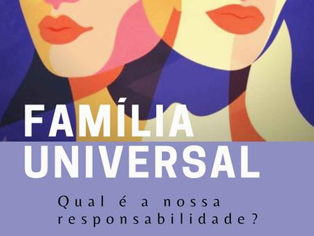 Responsabilidade familiar: o que temos feito em prol da Família Universal?