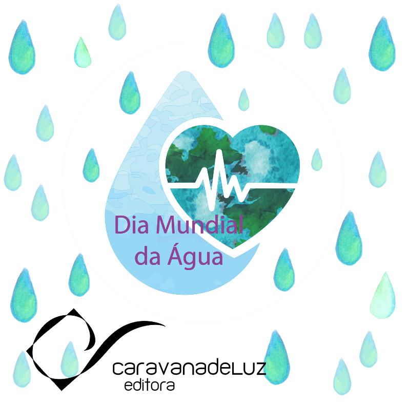 Caravana de Luz Editora: Água - valioso talento!