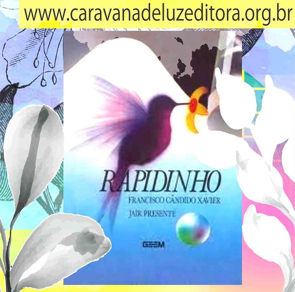 Rapidinho – Pelo Espírito Jair Presente – Médium Francisco Cândido Xavier – Editora GEEM
