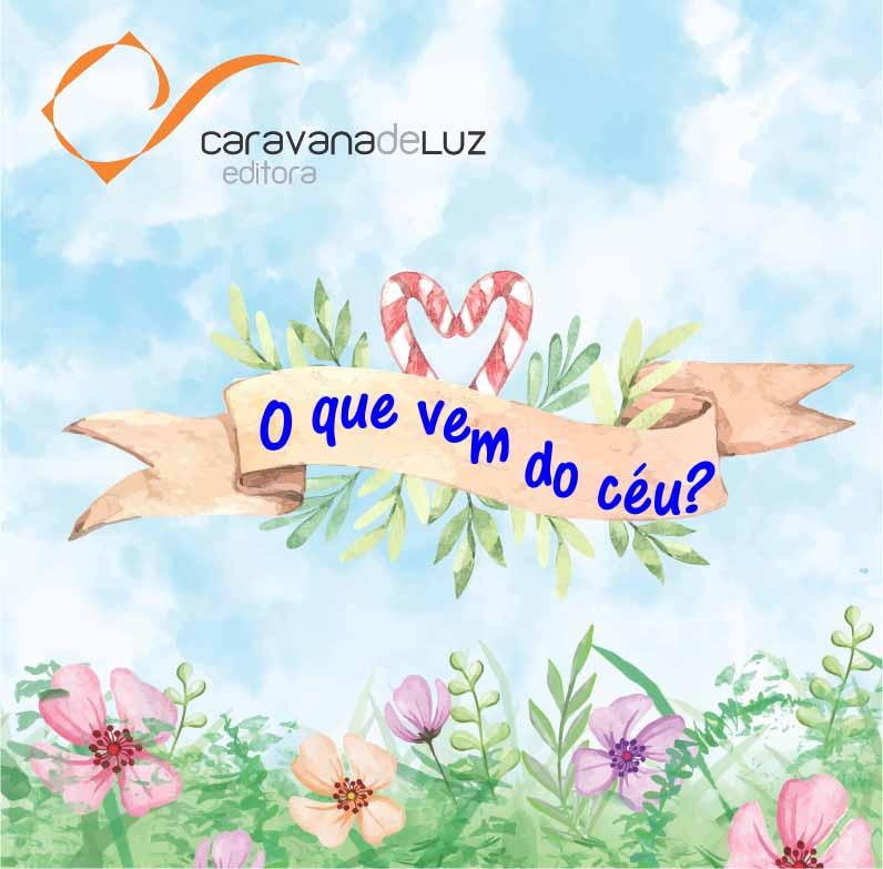 Caravana de Luz Editora: Confiança no amparo Divino.