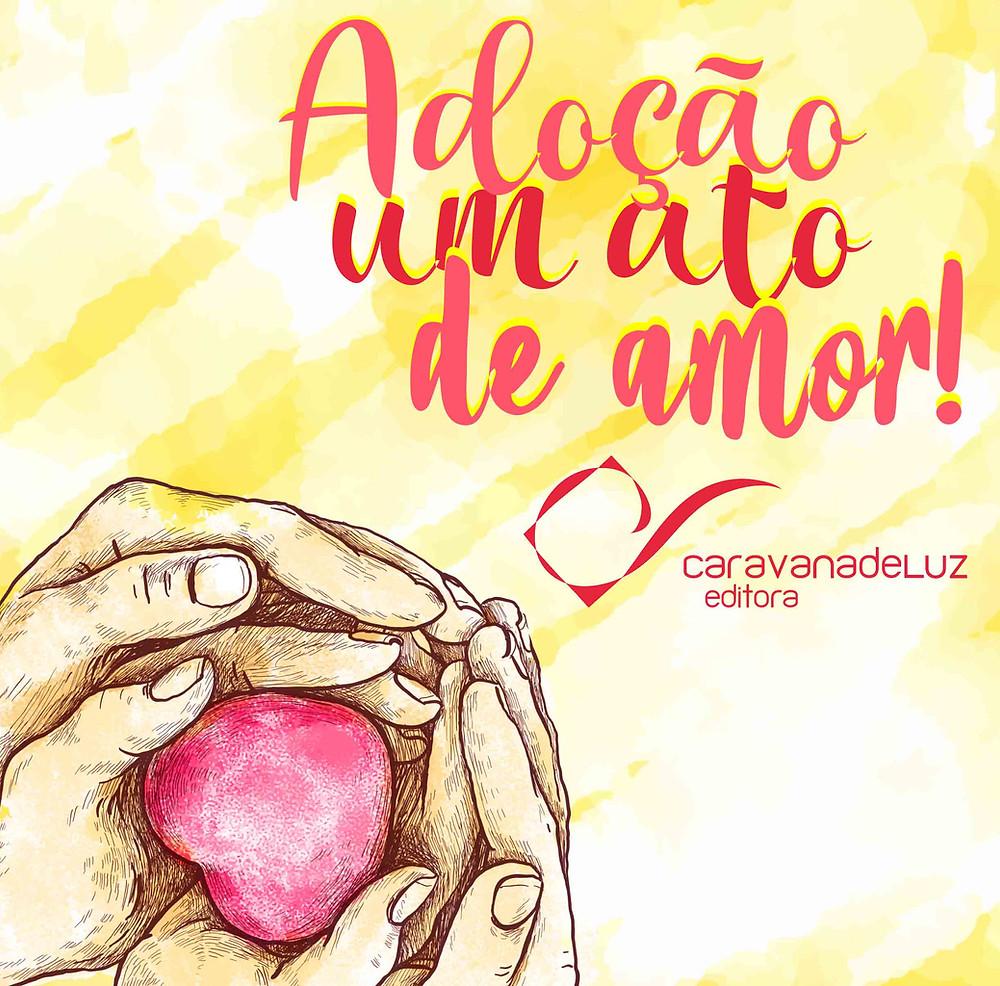 Caravana de Luz Editora: Dia Nacional da Adoção