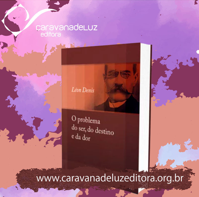 O problema do ser, do destino e da dor - Léon Denis - Editora FEB