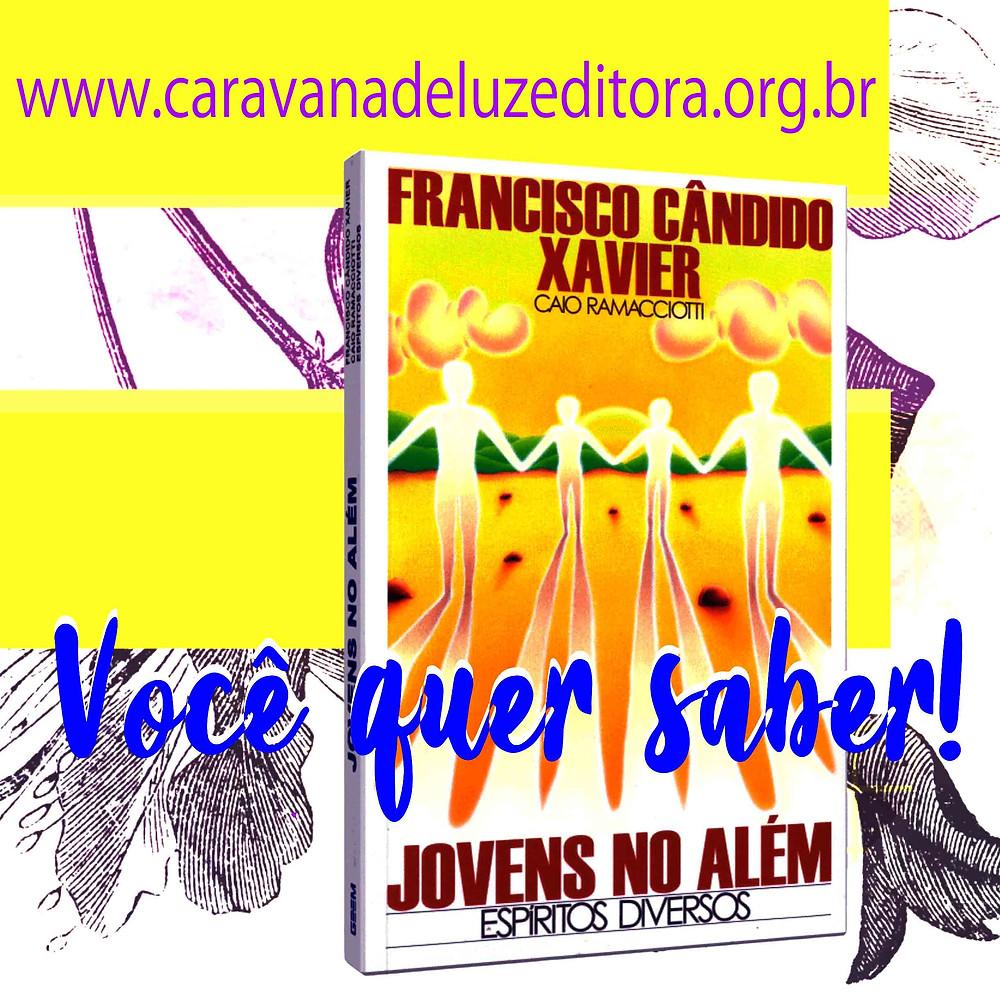 Jovens no Além – Por Espíritos Diversos – Médium Francisco Cândido Xavier – Editora GEEM