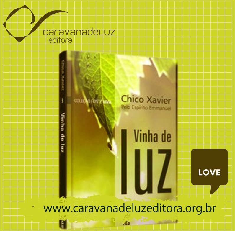 Vinha de Luz - Espírito Emmanuel - Médium Francisco Cândido Xavier - Editora FEB
