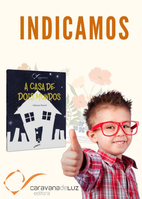 A Casa de Dois Mundos, lançamento da Caravana de Luz Editora.