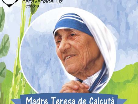 O Amor de Mãe na Família Universal: a lição de Madre Teresa de Calcutá