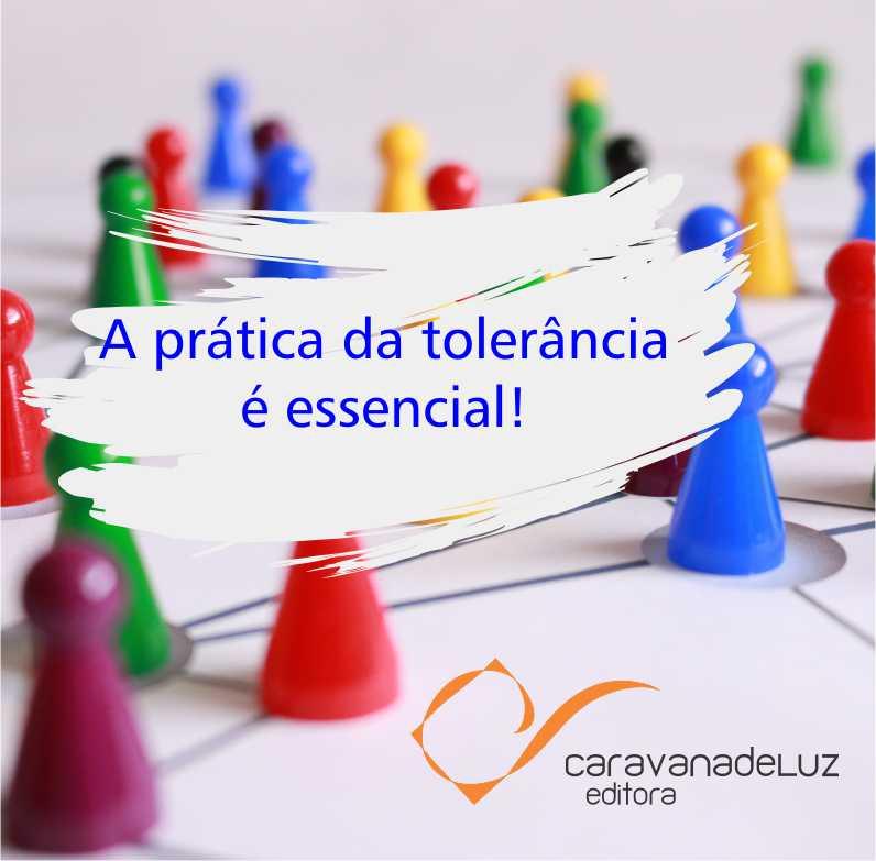 Caravana de Luz Editora: Tolerância.