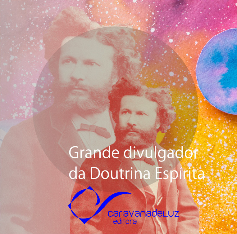Caravana de Luz Editora: Grandes vultos do espíritismo, Camille Flammarion.