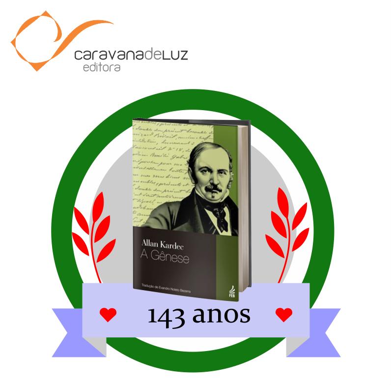 """Caravana de Luz Editora: 143 anos da obra básica """"A Gênese""""."""