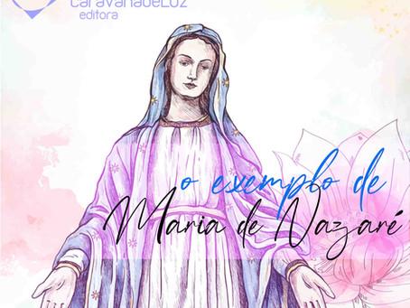 Maria de Nazaré, um exemplo de amor e submissão