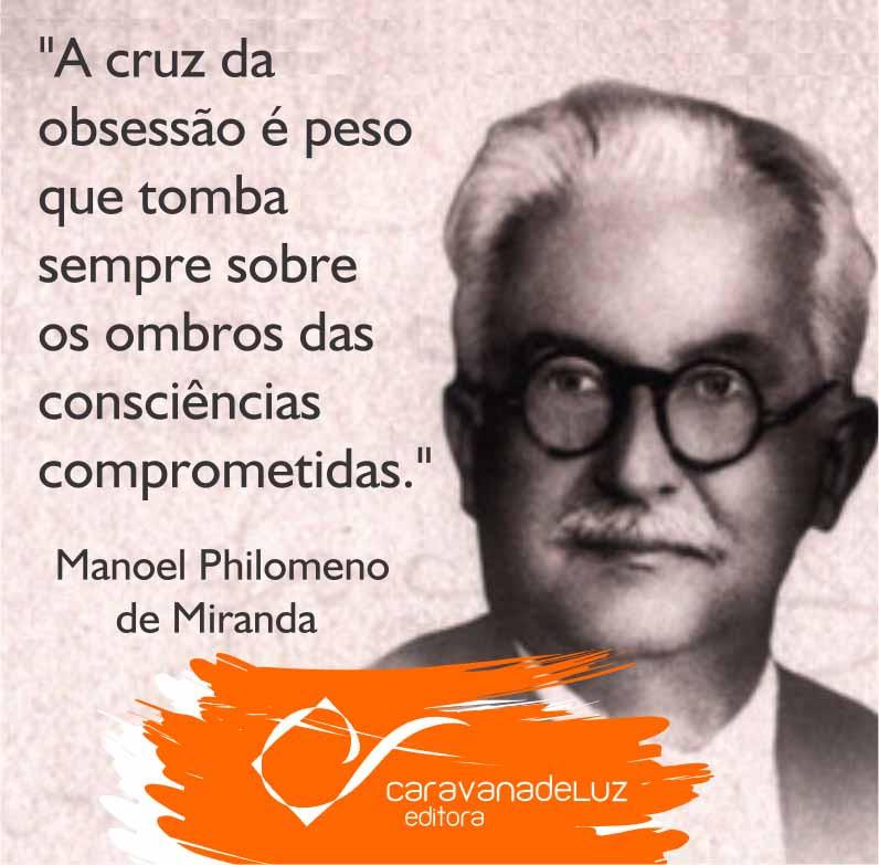 Vida e obra do espírito Manoel Philomeno de Miranda, discípulo de Kardec.