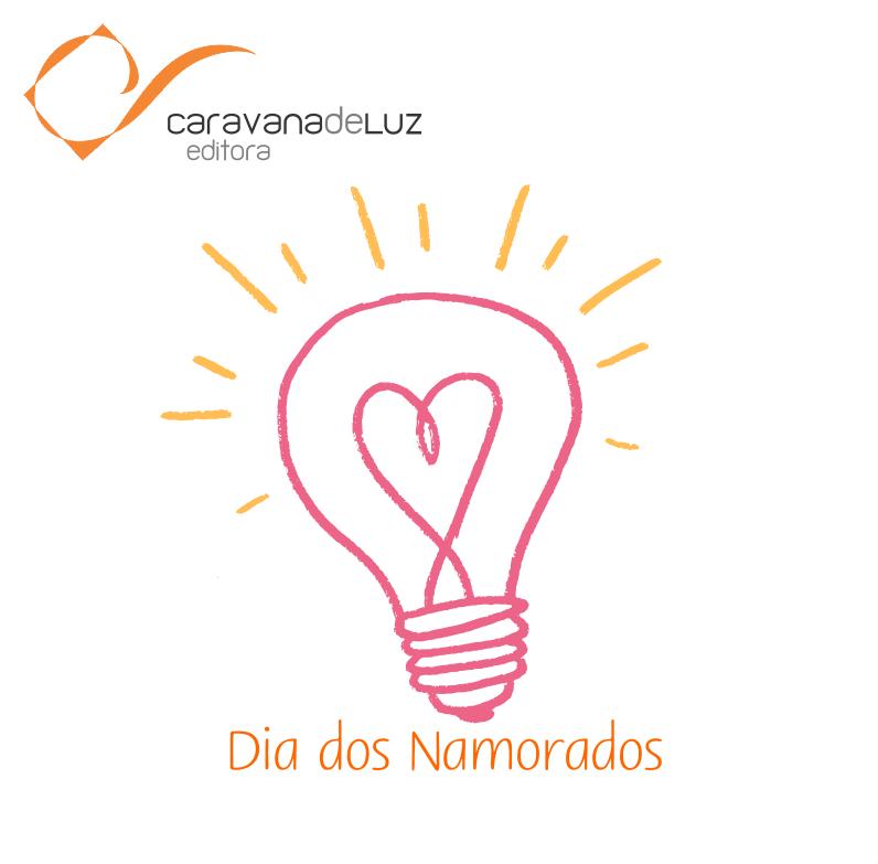 Caravana de Luz Editora: Dia dos Namorados.