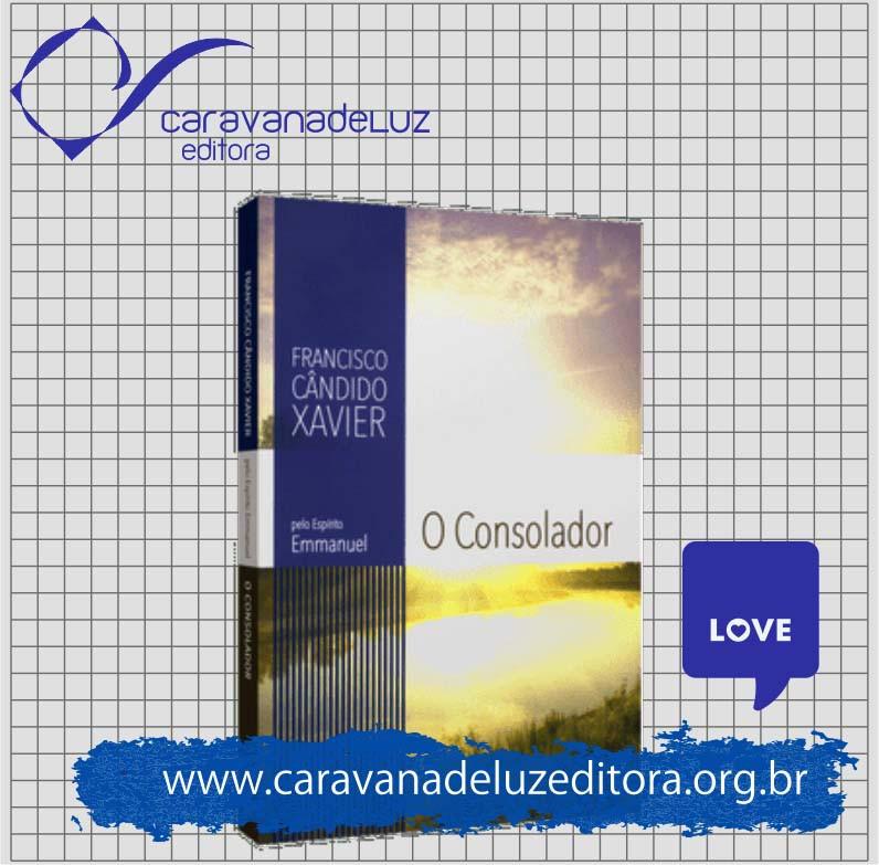 – Pelo Espírito Emmanuel – Psicografia Francisco Cândido Xavier – Editora FEB