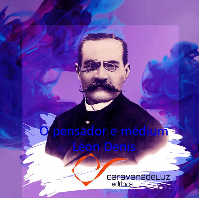 O grande pensador e médium Léon Denis.