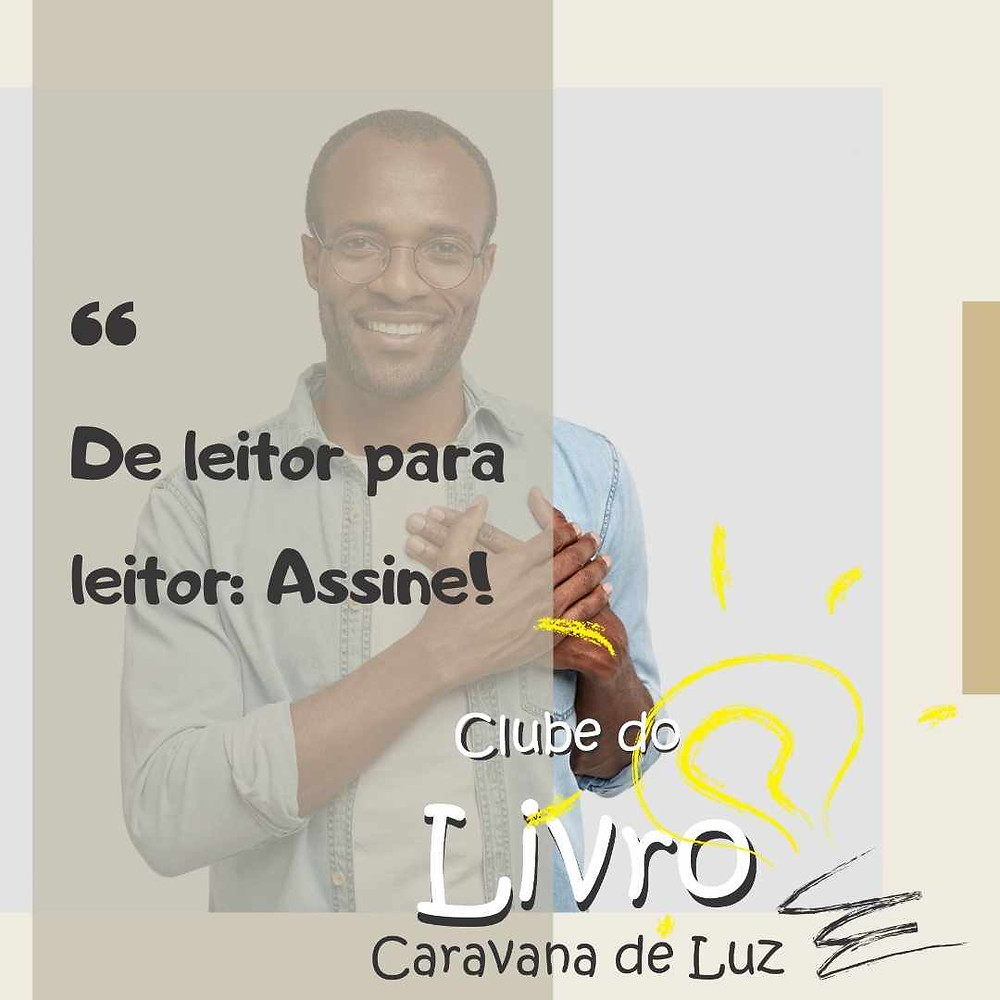 Clube do Livro Caravana de Luz: assinatura.