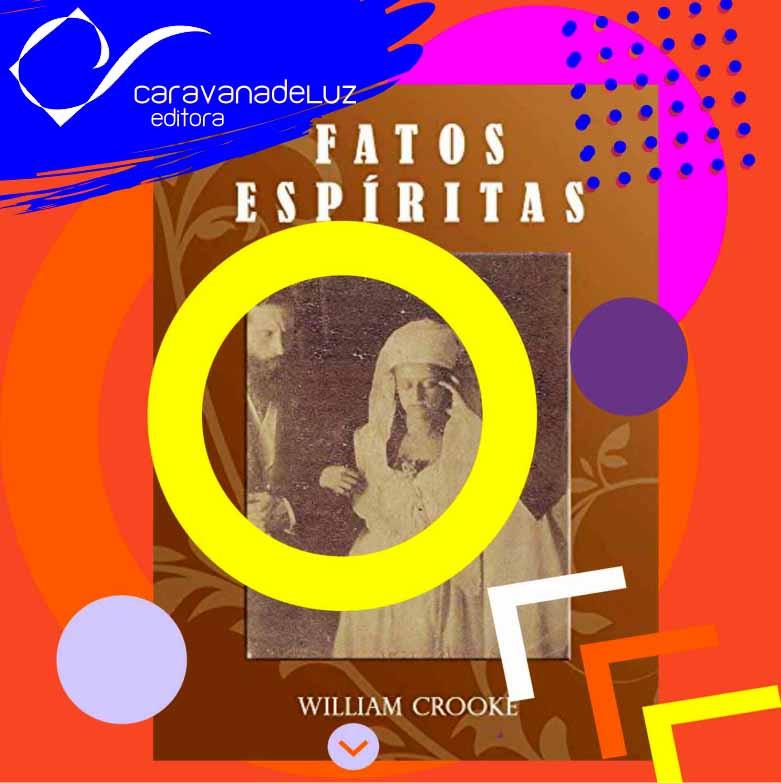Caravana de Luz Editora: vida e obra de William Crookes