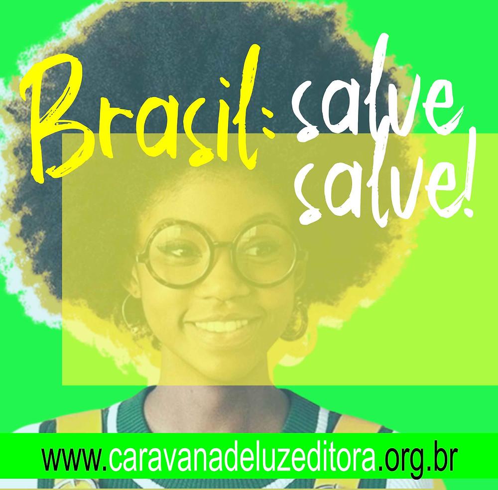 7 de Setembro: Salve! Salve! Brasil.
