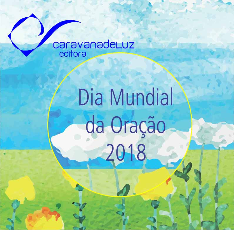 Caravana de Luz Editora: Dia Mundial da Oração.