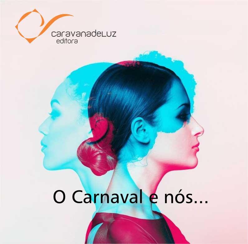 Caravana de Luz Editora: O Carnaval e nós?