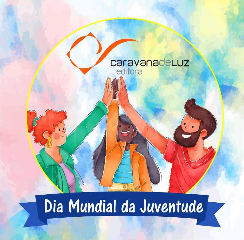 Caravana de Luz Editora: Dia Mundial da Juventude.