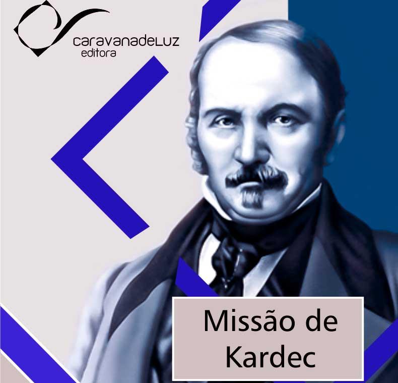 Caravana de Luz Editora: a missão de Allan Kardec