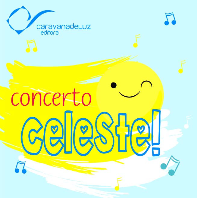 Playlist Concerto Celeste, da Caravana de Luz Editora, no Spotify.