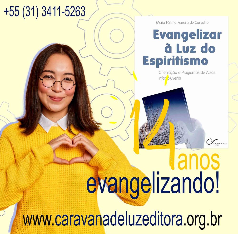 Evangelizar à luz do Espiritismo – Maria Fátima Ferreira de Carvalho – Caravana de Luz Editora