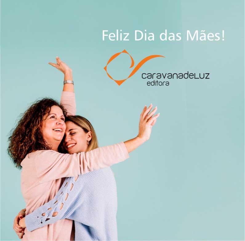 Caravana de Luz Editora: Uma homenagem ao Dia das Mães.