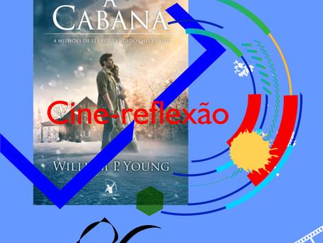 """Resenha do filme """"A Cabana"""": o reencontro do ser com a Providência Divina"""