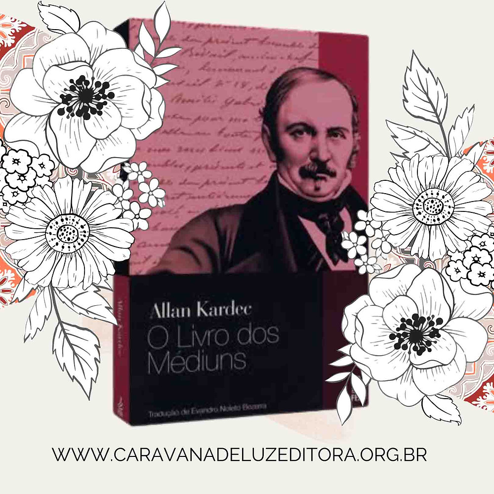 O Livro dos Médiuns - Allan Kardec - Editora FEB