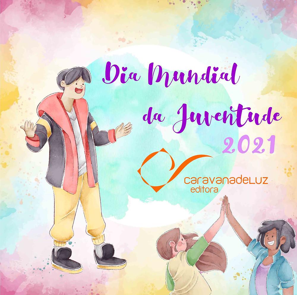 Caravana de Luz Editora: Dia Mundial da Juventude 2021