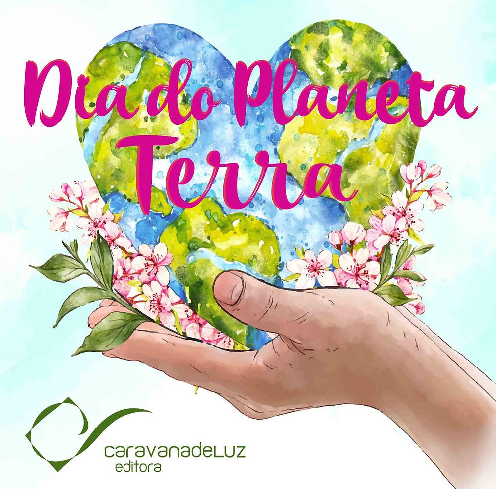 Caravana de Luz Editora: Dia do Planeta Terra