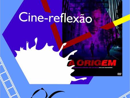"""Cine-Reflexão - """"A Origem"""": refletindo sobre o poder criador do pensamento"""