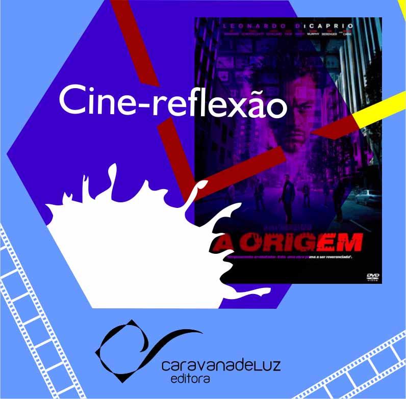 Cine-Reflexão Caravana de Luz: filme A Origem