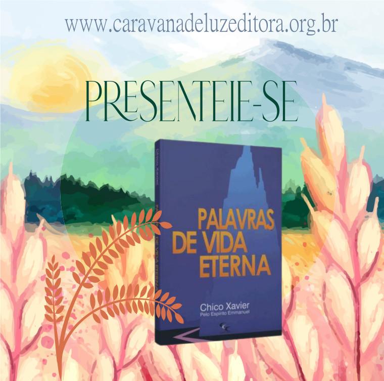 Palavras de Vida Eterna – Pelo Espírito Emmanuel – Médium Chico Xavier – Editora CEC