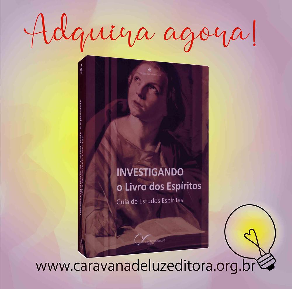 Investigando O Livro dos Espíritos – Coleção Iluminar – Caravana de Luz Editora