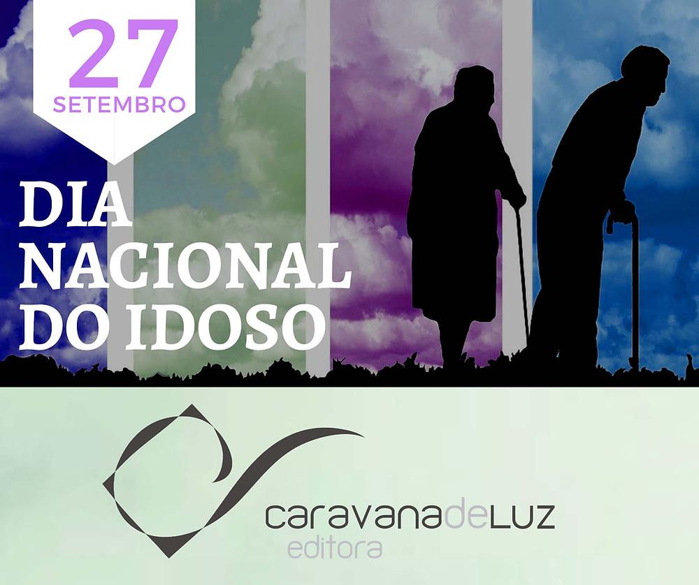 Caravana de Luz Editora: Dia Nacional do Idoso