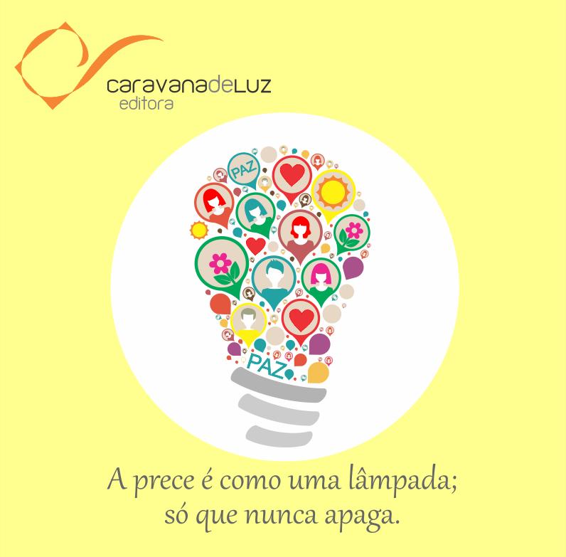 Caravana de Luz Editora: Você acredita no poder da oração?