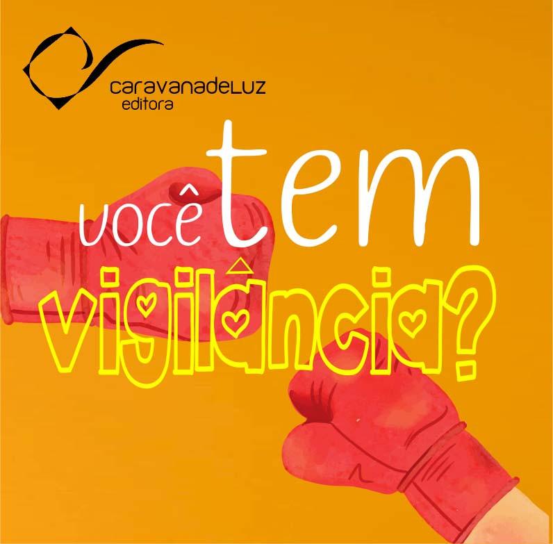 Texto sobre vigilância da Caravana de Luz Editora.