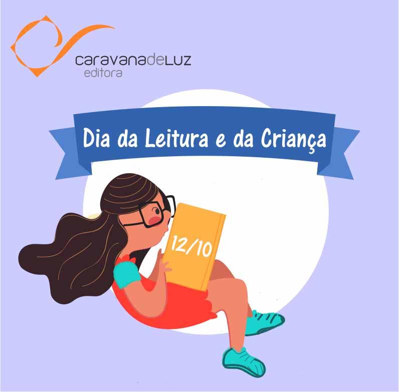 Caravana de Luz Editora: Dia da Leitura e da Criança.