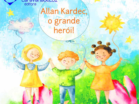 Allan Kardec: um grande herói