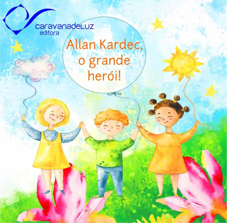 Allan Kardec o grande herói