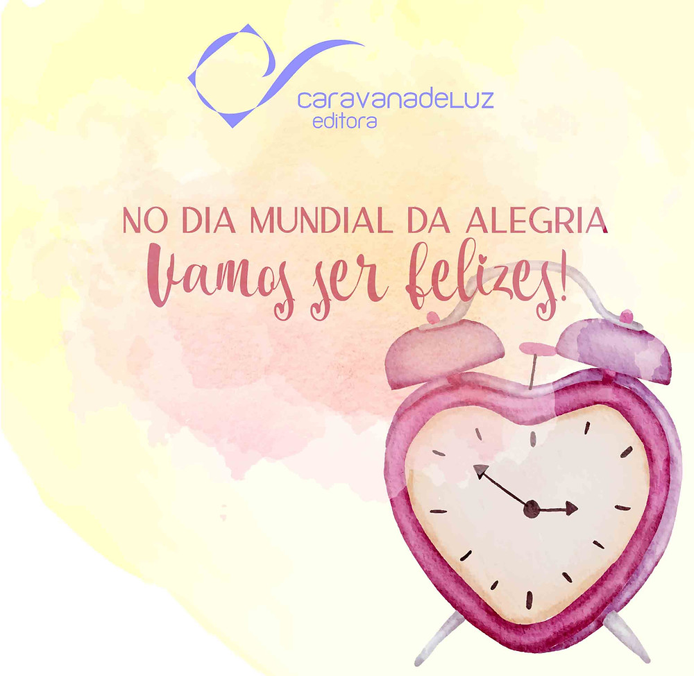 Caravana de Luz Editora: Dia Mundial da Alegria!