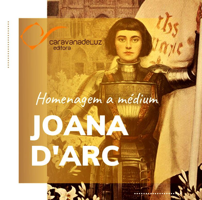 Caravana de Luz Editora: uma homenagem a médium Joana d'Arc.